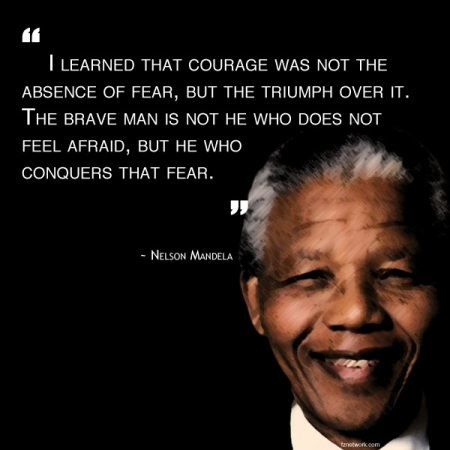 i-learned-that-courage-was-not-the-absence-of-fear-but-the-triumph-over-it